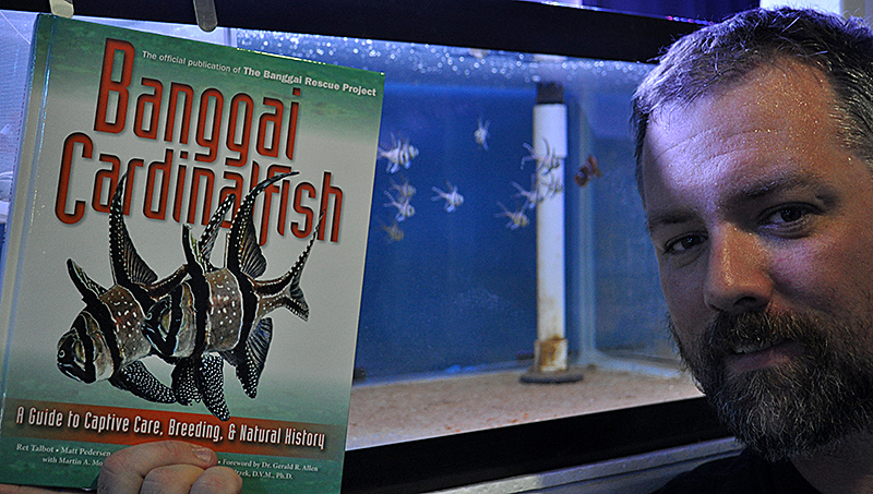 The book Banggai Cardinalfish, some F1 Pterapogon kauderni, and co-author / team member Matt Pedersen